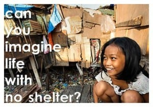 can you imagine life with no shelter?